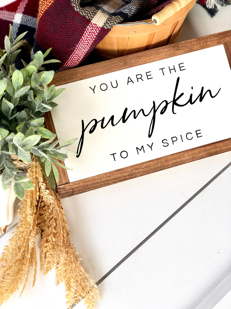 Pumpkin To My Spice Wooden Sign