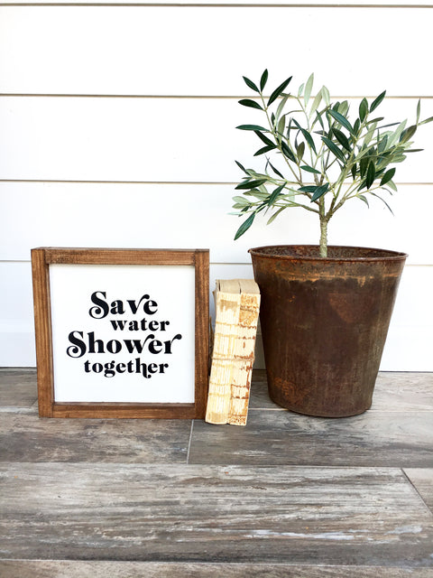 Save Water, Shower Together Wooden Sign