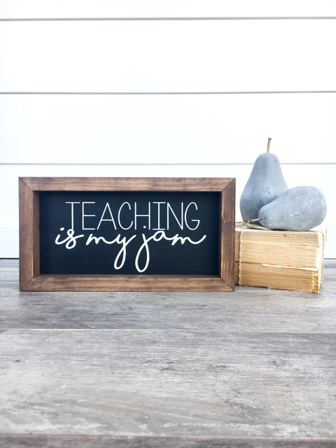 Teaching Is My Jam Wooden Sign