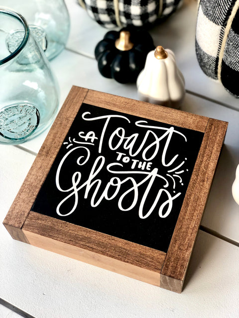 Toast To The Ghosts Mini Wooden Sign