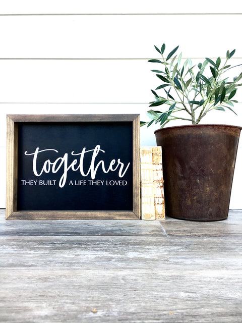 Together They Built Wooden Sign
