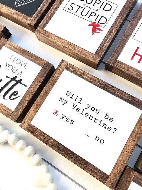 Will You Be My Valentine Wooden Sign