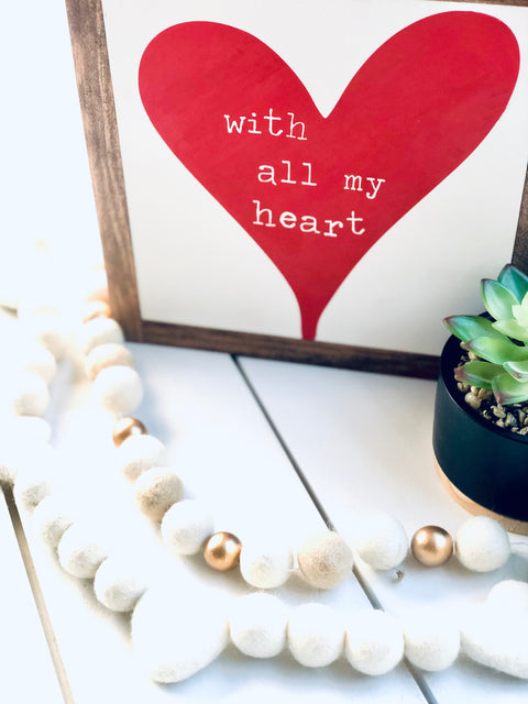 With All My Heart Wooden Sign