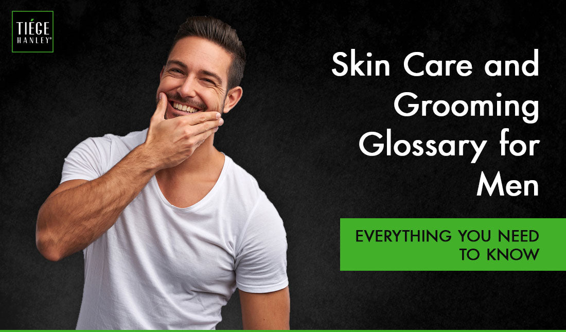 skin care grooming glossary for men