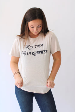 Kill Them With Kindness Graphic Tee