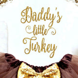 Daddy's Little Turkey Onesie Baby Girl 1st Thanksgiving Outfit