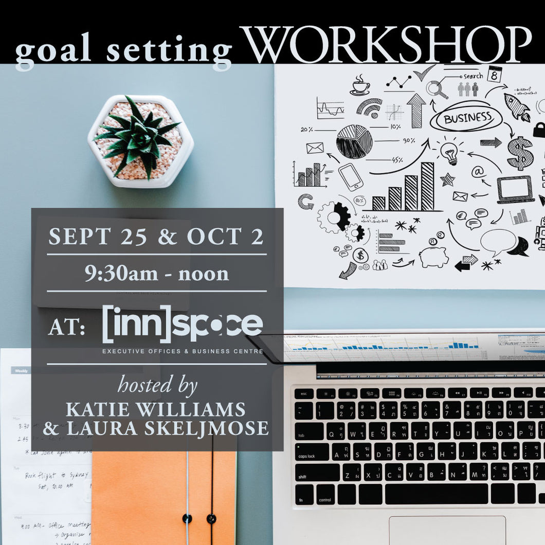 Seminar Series: Goal Setting - Tuesday Sept 25 & Oct 2 - 9:30am to noon