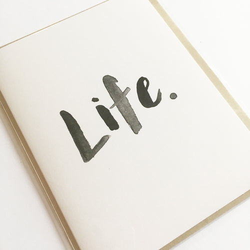 Life. - Greeting Card