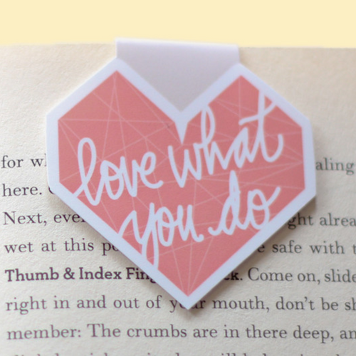 Love What You Do - Magnetic Bookmark (Jumbo)