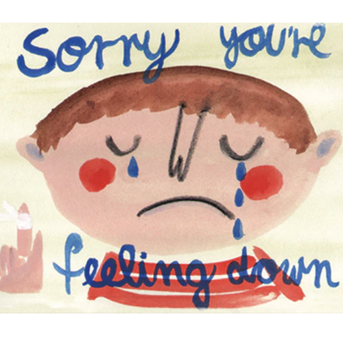 Sorry You're Feeling Down