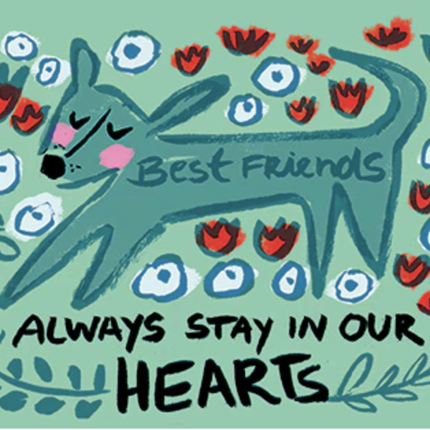 Best Friends Always Stay in our Hearts (Dog)
