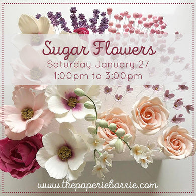 Workshop: Sugar Flowers - Saturday January 27 - 1:00pm to 3:00pm