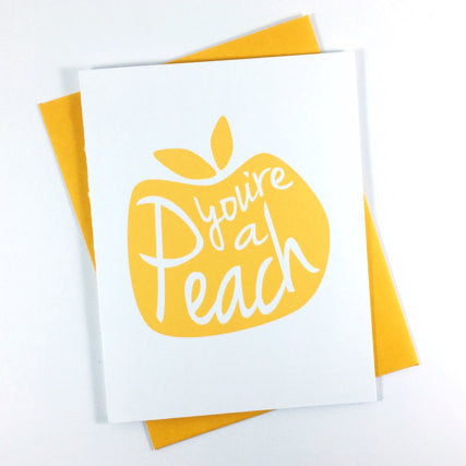 You're A Peach - Greeting Card
