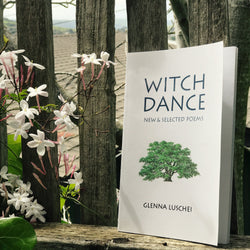 Witch Dance – New and Collected Poems, by Glenna Luschei