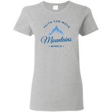 Load image into Gallery viewer, Womens Faith Can Move Mountain T-Shirt