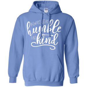 Always Stay Humble & Kind Hoodie