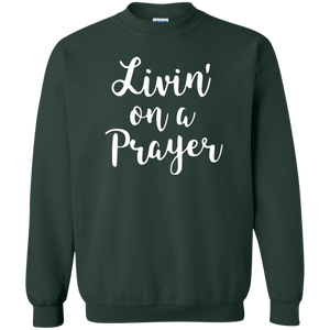 Livin' on a Prayer Sweatshirt