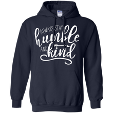 Load image into Gallery viewer, Always Stay Humble & Kind Hoodie