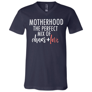 Motherhood The Perfect Mix Of Chaos + Love V- Neck T Shirt