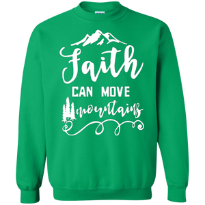 Faith Can Move Mountains Sweatshirt