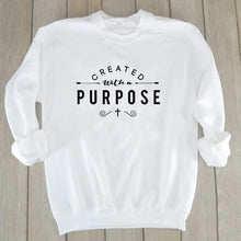 Load image into Gallery viewer, Created with A Purpose Graphic Sweatshirt Christian