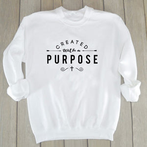 Created with A Purpose Graphic Sweatshirt Christian