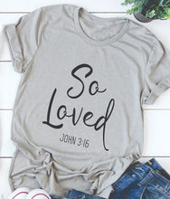 Load image into Gallery viewer, So Loved Christian T-Shirt