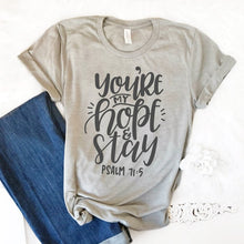 Load image into Gallery viewer, You Are My Hope and Stay Women's T Shirt
