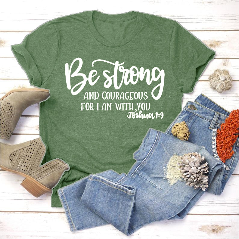 Be Strong and Courageous Christian T-Shirt Joshua 1:9