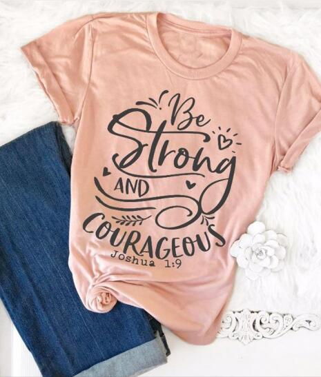 Be Strong and Courageous Christian T-Shirt
