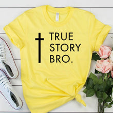 Load image into Gallery viewer, TRUE STORY BRO T-Shirt