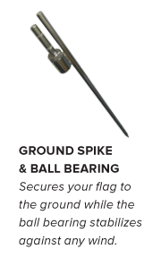 Flag Accessories - Ground Spike & Ball Bearing