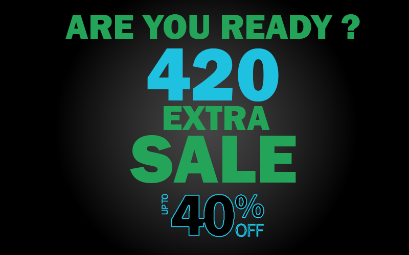ARE YOU READY 420 EXTRA SALE