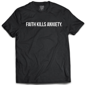 Faith Kills Anxiety Tee