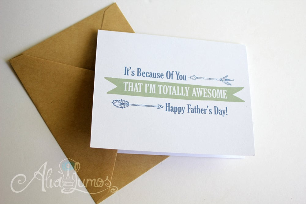 It's Because of you that I'm totally awesome fathers day card