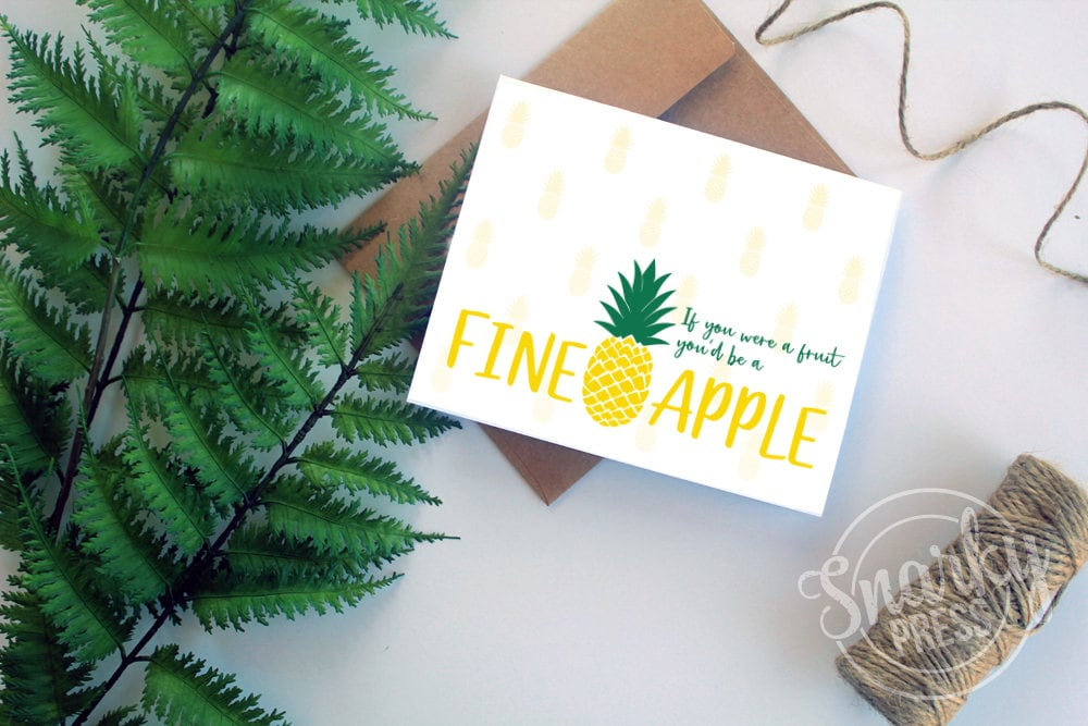 If you were a fruit you'd be a Fine-apple, funny pineapple card