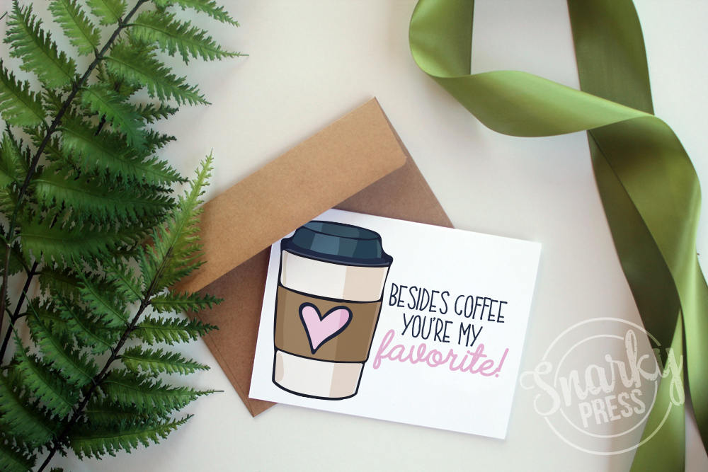 Besides Coffee You're My Favorite - Funny Friend Greeting Card