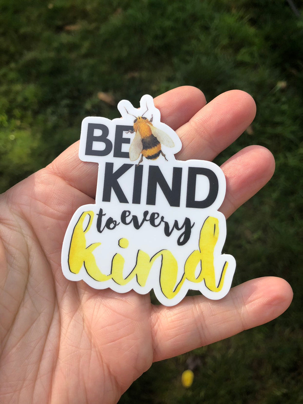 Bee Kind to every Kind sticker