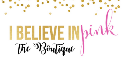 I Believe in Pink Boutique
