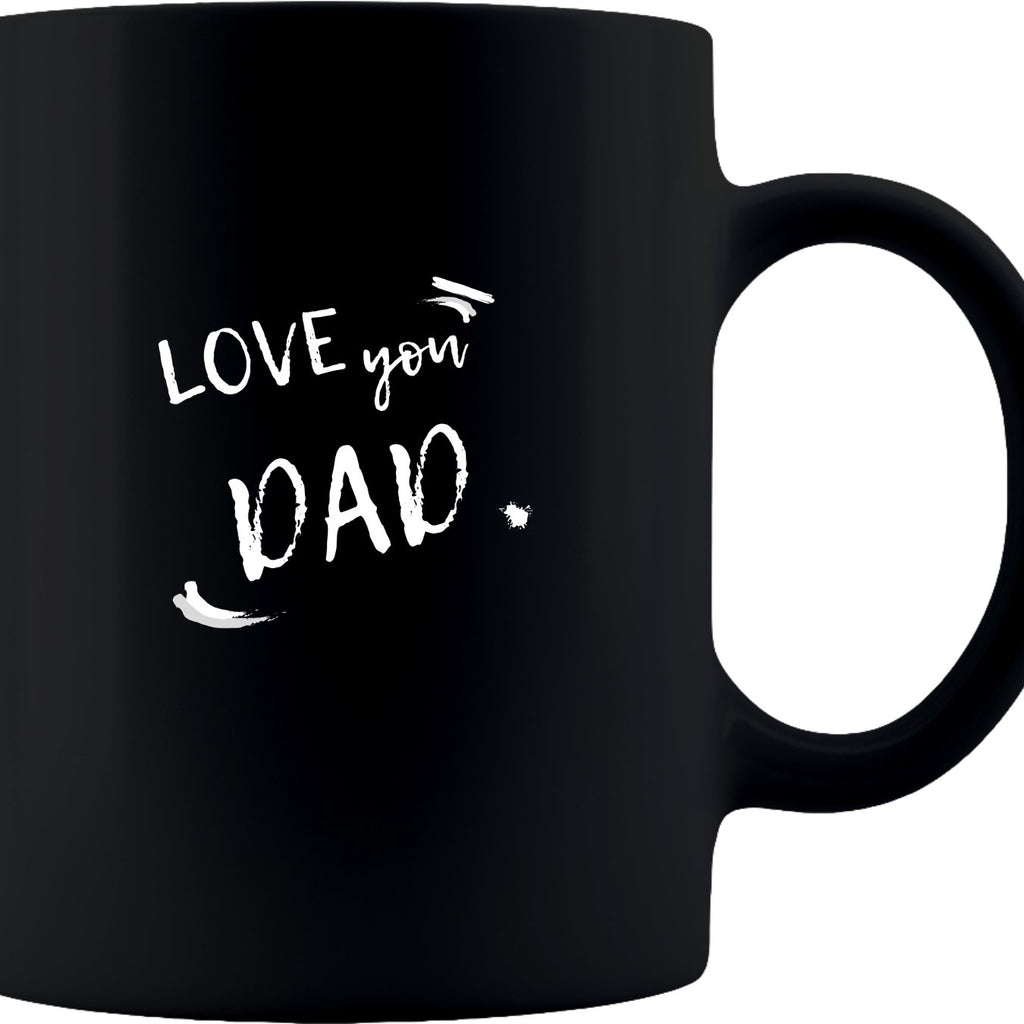 Special Coffee Mug Love You Dad