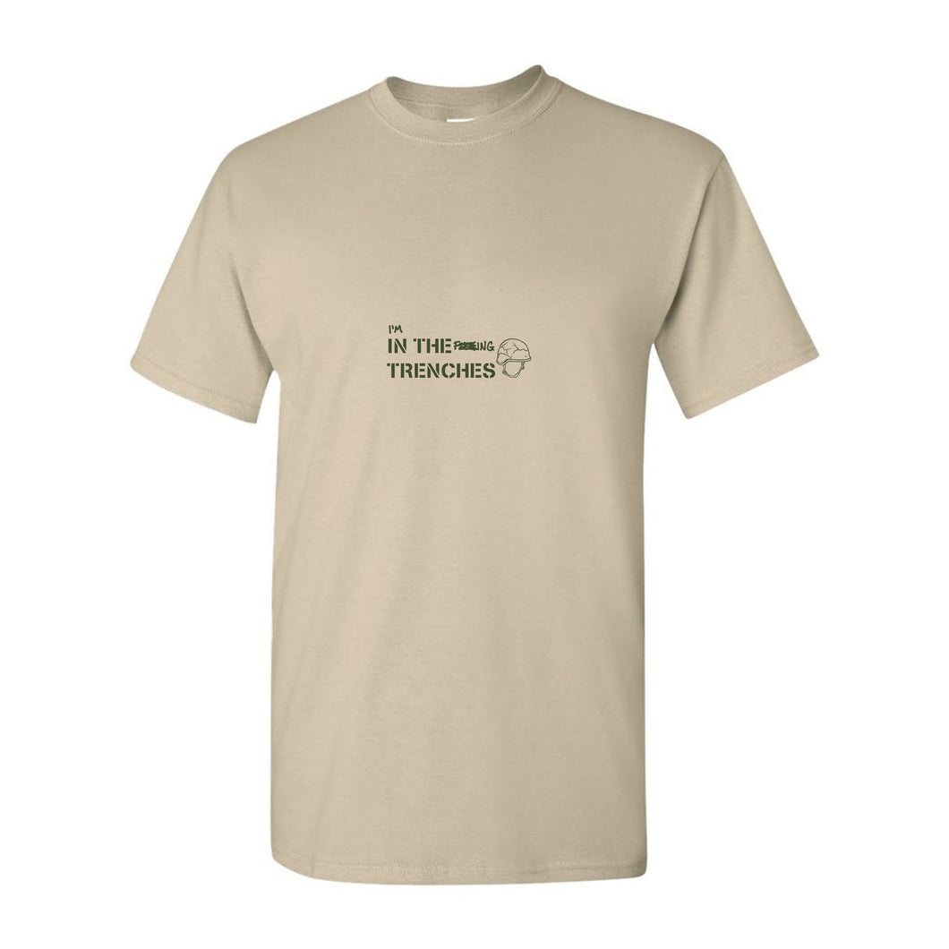 In The Trenches T-Shirt