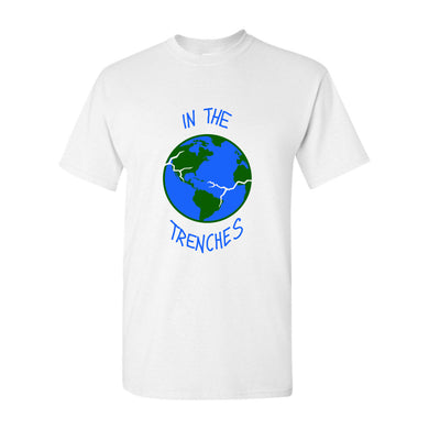 In The Trenches World T-Shirt