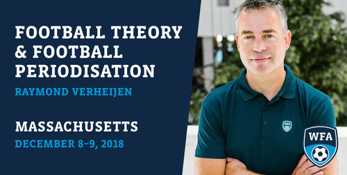 Football Theory and Football Periodisation with Raymond Verheijen, Massachusetts, December 8-9, 2018