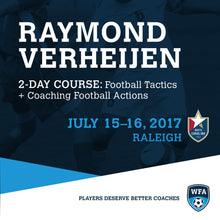 Football Tactics & Coaching Football Actions with Raymond Verheijen, Raleigh, July 15-16, 2017