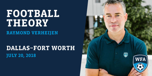 Football Theory with Raymond Verheijen, Dallas-Fort Worth, Friday July 20, 2018