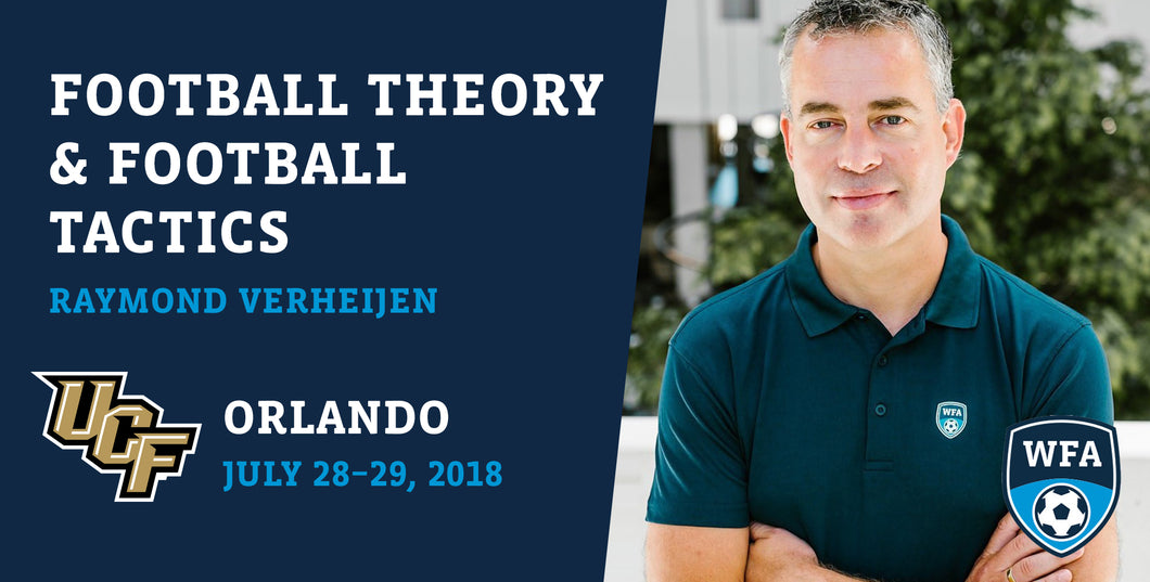Football Theory and Football Tactics with Raymond Verheijen, Orlando, July 28-29, 2018