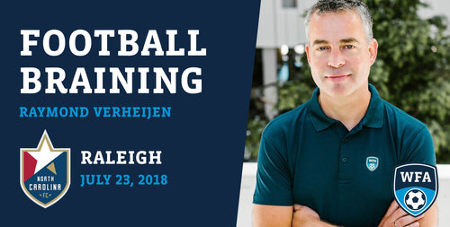 Football Braining with Raymond Verheijen, Raleigh, Monday July 23, 2018