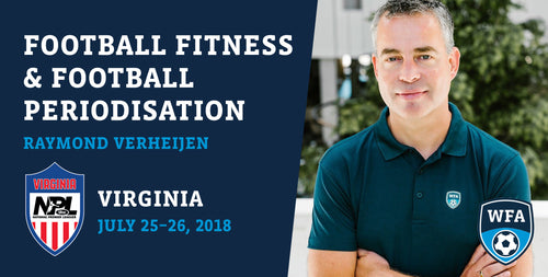 Football Fitness and Football Periodisation with Raymond Verheijen, Virginia, July 25-26, 2018
