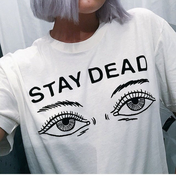 Women t shirt 2016 summer new fashion printed stay dead letter round neck T-shirt - EnsoStore