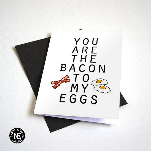 Bacon and Eggs - You Are the Bacon to My Eggs - Cute Valentine's Day Card